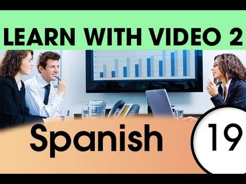 Learn Spanish with Video - Spanish Words for the Workplace