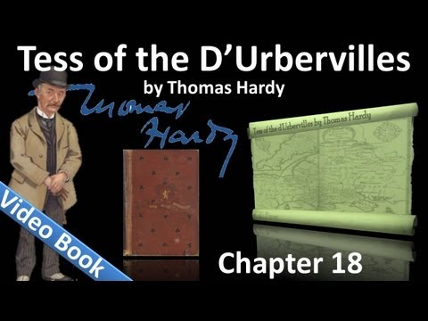Chapter 18 - Tess of the d'Urbervilles by Thomas Hardy