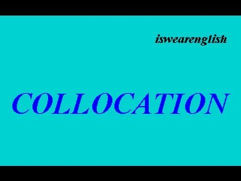 What is a Collocation - With Examples - ESL British English Pronunciation