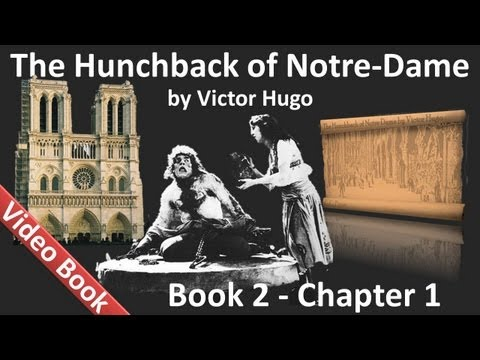 Book 02 - Chapter 1 - The Hunchback of Notre Dame by Victor Hugo