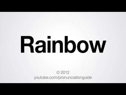 How to Pronounce Rainbow