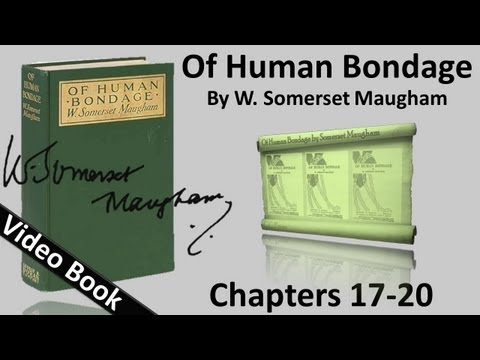 Chs 017-020 - Of Human Bondage by W. Somerset Maugham