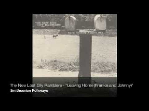 "The New Lost City Ramblers - ""Leaving Home (Frankie and Johnny)"""