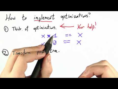 Implementing Optimizations - CS262 Unit 6 - Udacity