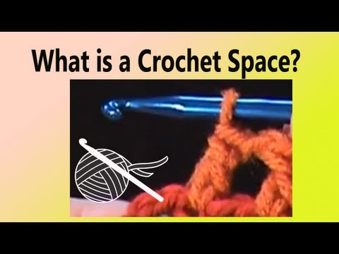 What is a Crochet Space?