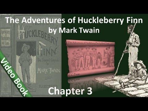 Chapter 03 - The Adventures of Huckleberry Finn by Mark Twain