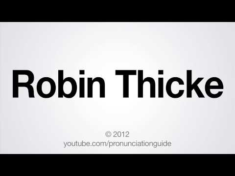How to Pronounce Robin Thicke