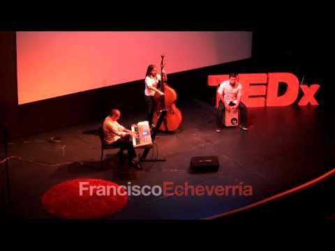 Sinergia Musical: Francisco Echeverría at TEDxPeñas
