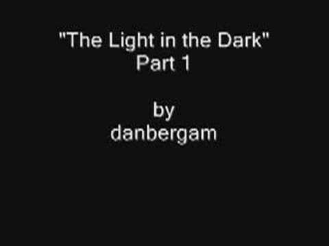 The Light in the Dark, Part 1