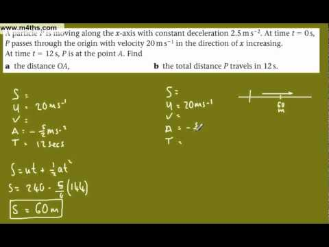 (13) M1 Kinematics - SUVAT equations - M1 Mechanics (adding 2 distances, one negative)