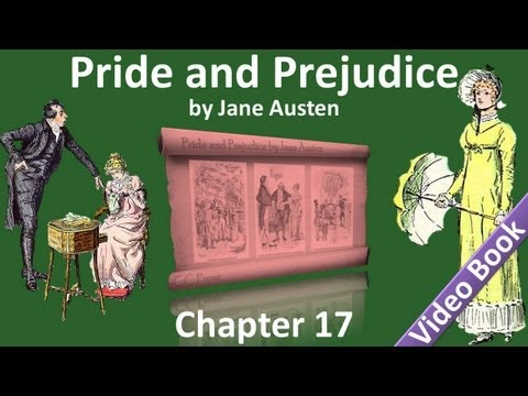 Chapter 17 - Pride and Prejudice by Jane Austen