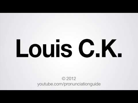 How to Pronounce Louis C.K.