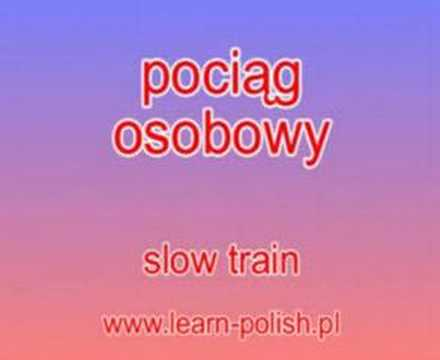 "How do you say ""slow train"" in Polish."
