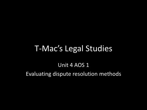 VCE Legal Studies - Unit 4 AOS1 - Evaluating dispute resolution methods