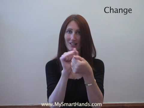 change- ASL sign for change