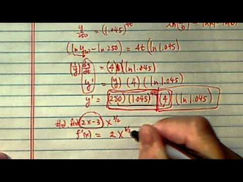 Logarithmic Derivative: A = 250(1.045)^4t;  (2x-3)x^3/2