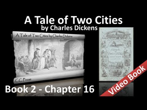 Book 02 - Chapter 16 - A Tale of Two Cities by Charles Dickens