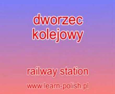 "How do you say ""railway station"" in Polish?"