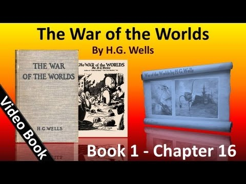 Book 1 - Ch 16 - The War of the Worlds by H. G. Wells