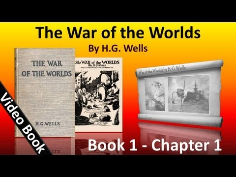 Book 1 - Ch 01 - The War of the Worlds by H. G. Wells