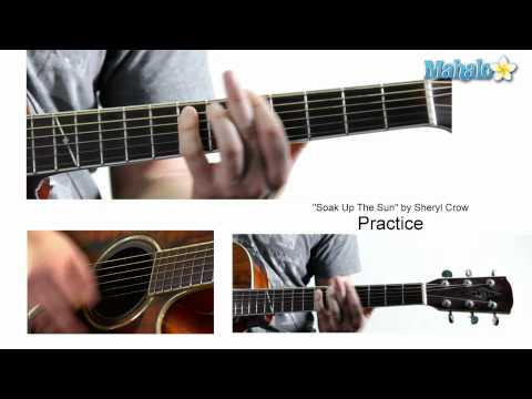 "How to Play ""Soak Up The Sun"" by Sheryl Crow on Guitar (Practice Video)"