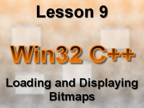 C++ Win32 Lesson 9: Loading and Displaying Bitmaps