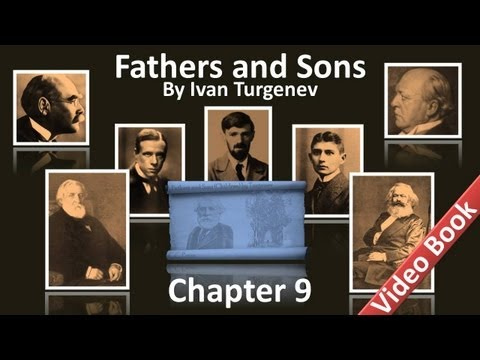 Chapter 09 - Fathers and Sons by Ivan Turgenev