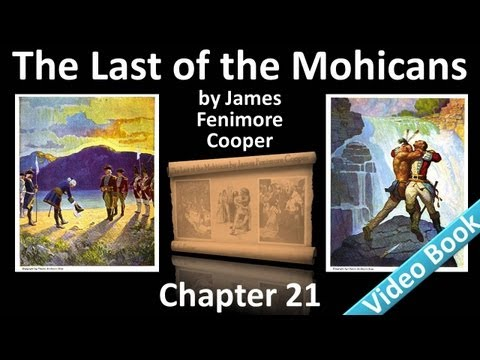 Chapter 21 - The Last of the Mohicans by James Fenimore Cooper