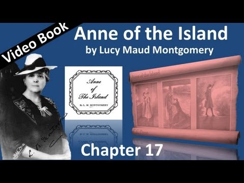 Chapter 17 - Anne of the Island by Lucy Maud Montgomery