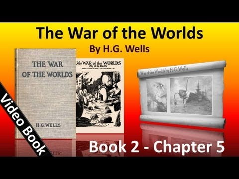 Book 2 - Ch 05 - The War of the Worlds by H. G. Wells