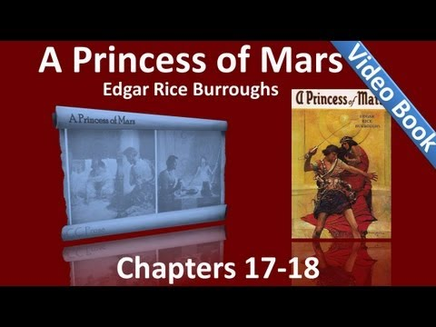 Chapters 17 - 18 - A Princess of Mars by Edgar Rice Burroughs