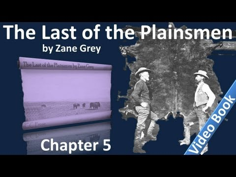 Chapter 05 - The Last of the Plainsmen by Zane Grey
