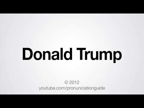 How to Pronounce Donald Trump