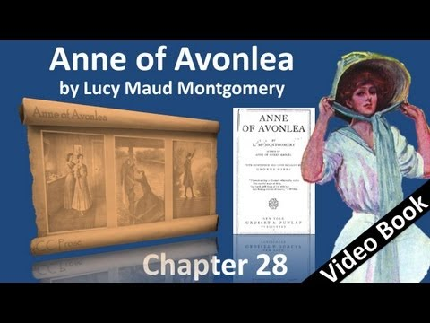 Chapter 28 - Anne of Avonlea by Lucy Maud Montgomery