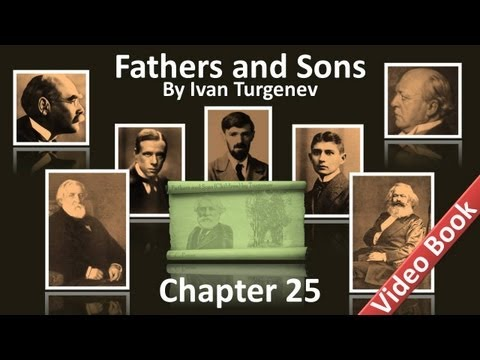 Chapter 25 - Fathers and Sons by Ivan Turgenev