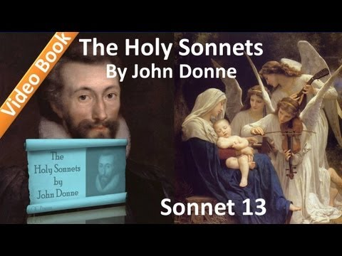 Holy Sonnet 13 by John Donne