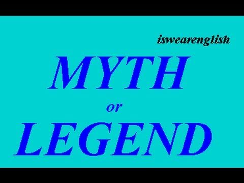 Myth or Legend - The Difference - ESL British English Pronunciation