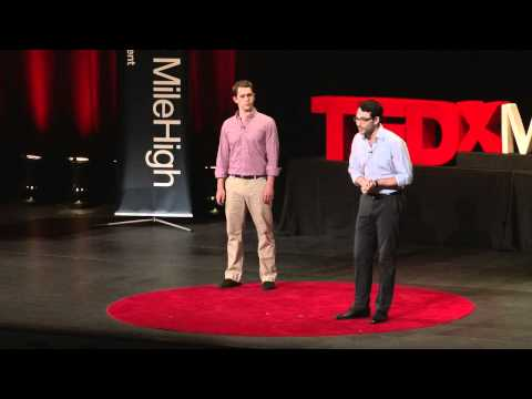 TEDxMileHigh - Nathaniel Koloc and Evan Walden - Shift Work