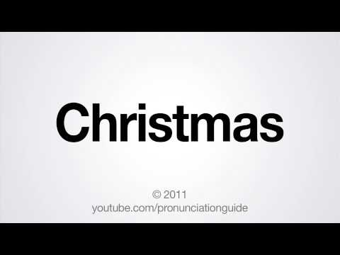 How to Pronounce Christmas