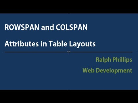 ROWSPAN and COLSPLAN Attributes for Table Design