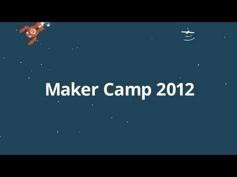 Looking Back on Maker Camp 2012