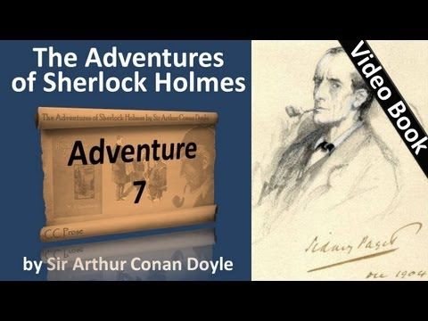 Adventure 07 - The Adventures of Sherlock Holmes by Sir Arthur Conan Doyle