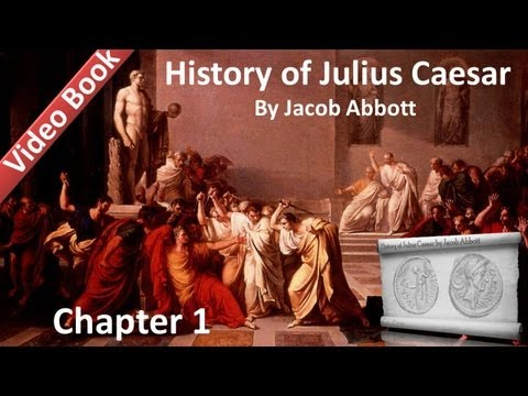 Chapter 01 - History of Julius Caesar by Jacob Abbott