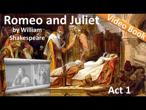 Act 1 - Romeo and Juliet by William Shakespeare