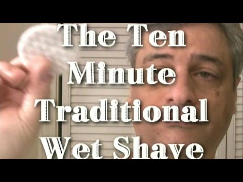 The Ten Minute Traditional Wet Shave
