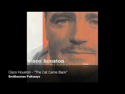 "Cisco Houston - ""The Cat Came Back"""