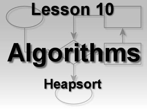 Algorithms Lesson 10: Heapsort