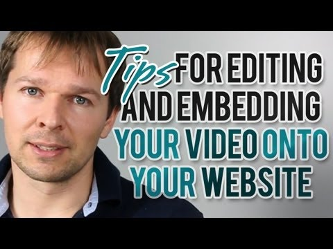 Tips For Recording, Editing, Exporting And Embedding Your Video Onto Your Website