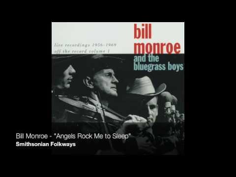 "Bill Monroe - ""Angels Rock Me to Sleep"""