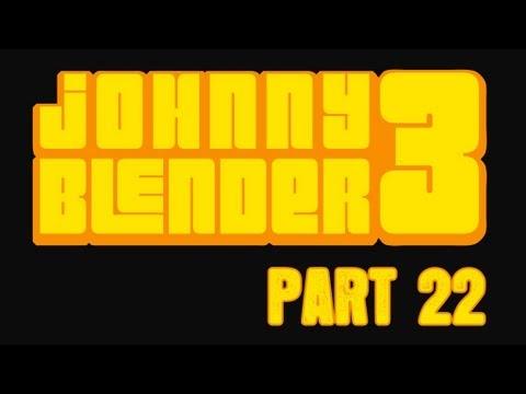 Johnny Blender 3 - Pt 22 - Body Motion